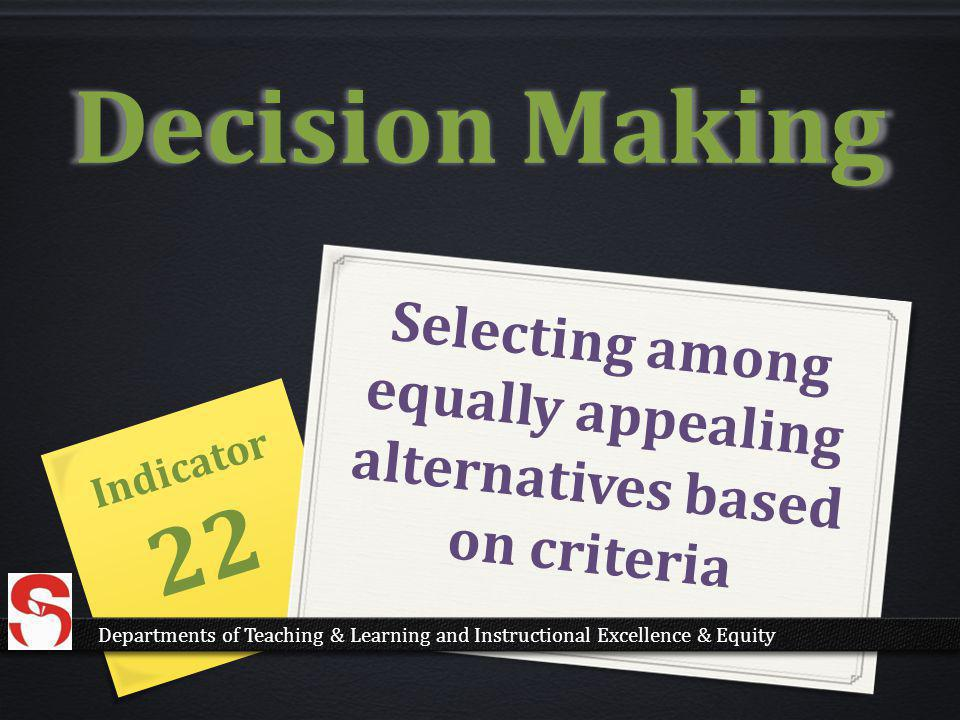 Selecting among equally appealing alternatives based on criteria