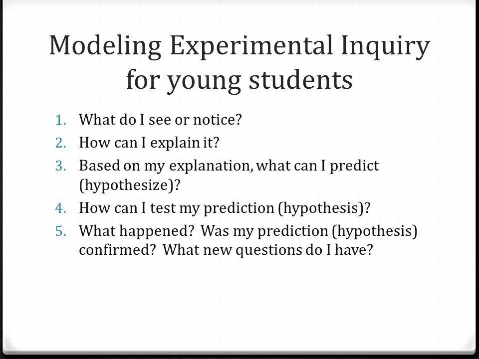 Modeling Experimental Inquiry for young students