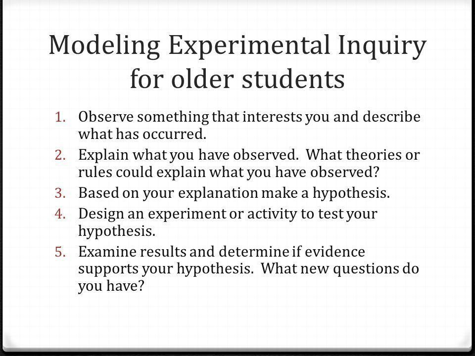 Modeling Experimental Inquiry for older students