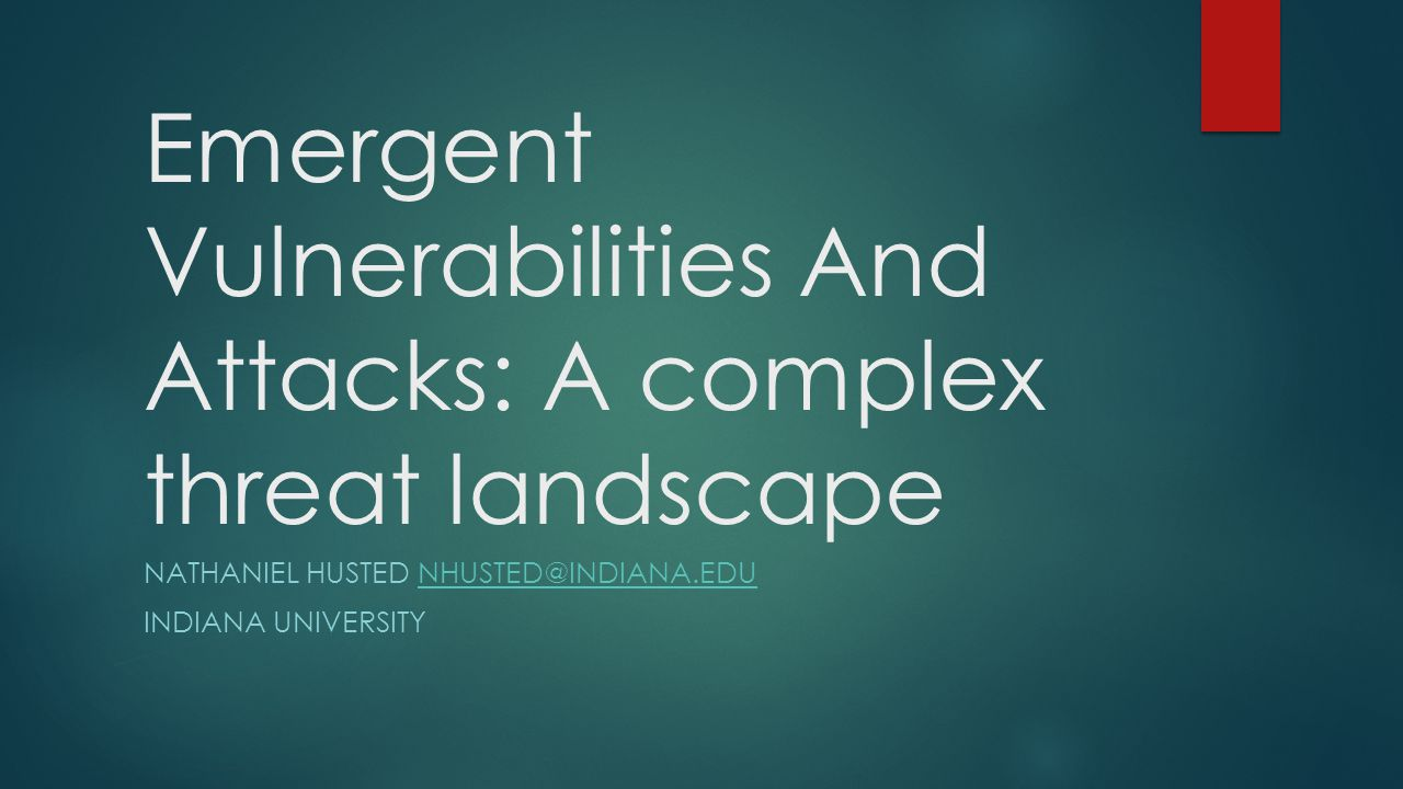 Emergent Vulnerabilities And Attacks: A complex threat landscape