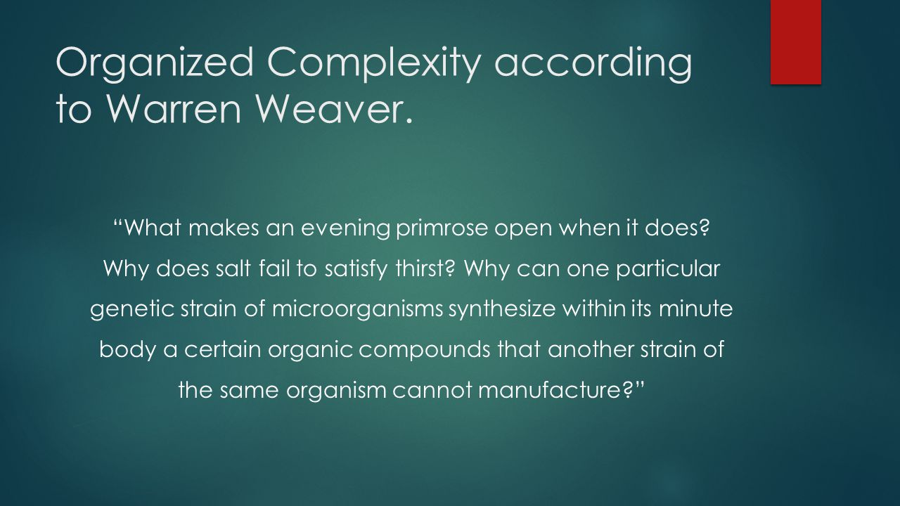 Organized Complexity according to Warren Weaver.
