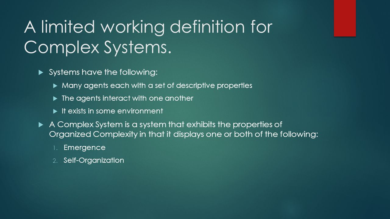 A limited working definition for Complex Systems.