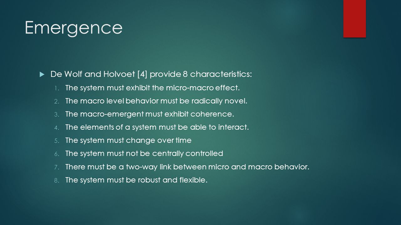 Emergence De Wolf and Holvoet [4] provide 8 characteristics: