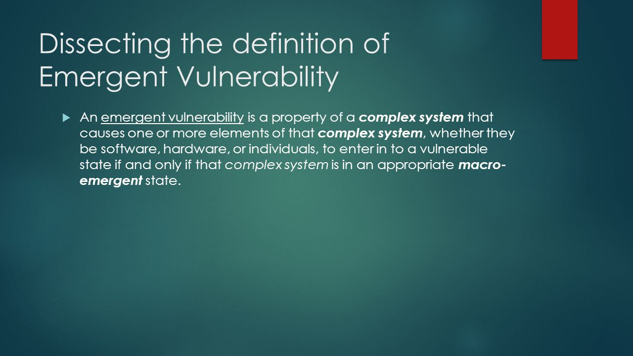 Dissecting the definition of Emergent Vulnerability