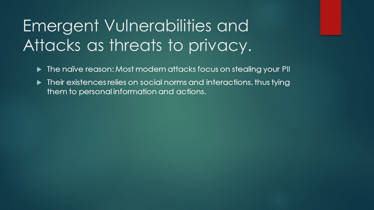 Emergent Vulnerabilities and Attacks as threats to privacy.