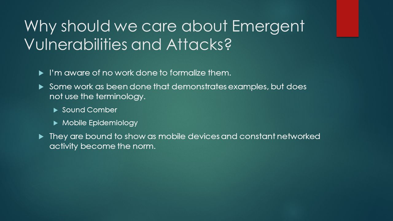 Why should we care about Emergent Vulnerabilities and Attacks