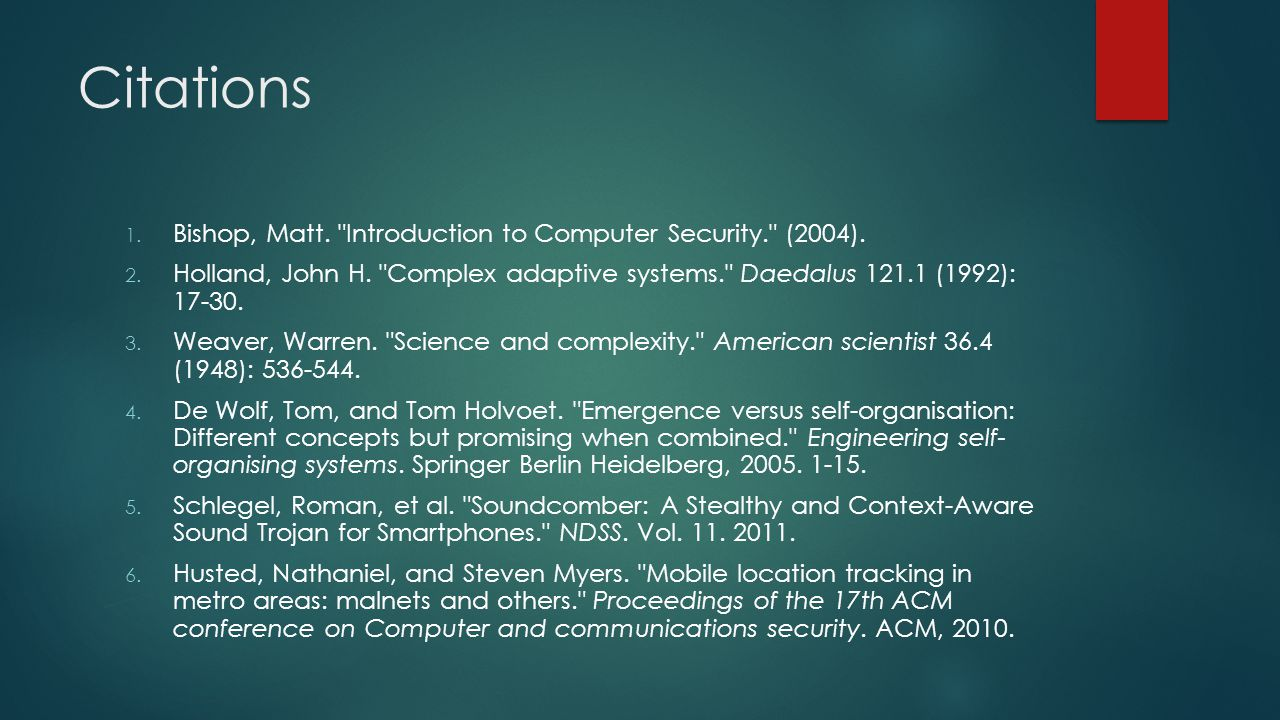 Citations Bishop, Matt. Introduction to Computer Security. (2004).