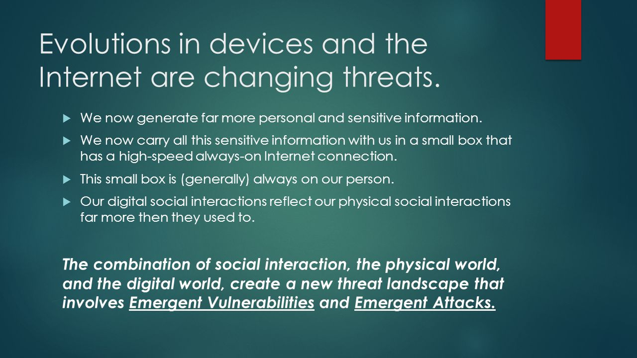Evolutions in devices and the Internet are changing threats.