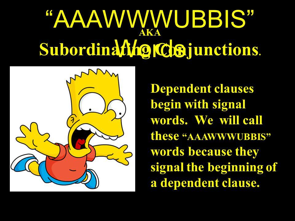 The AAAWWWUBBIS Words