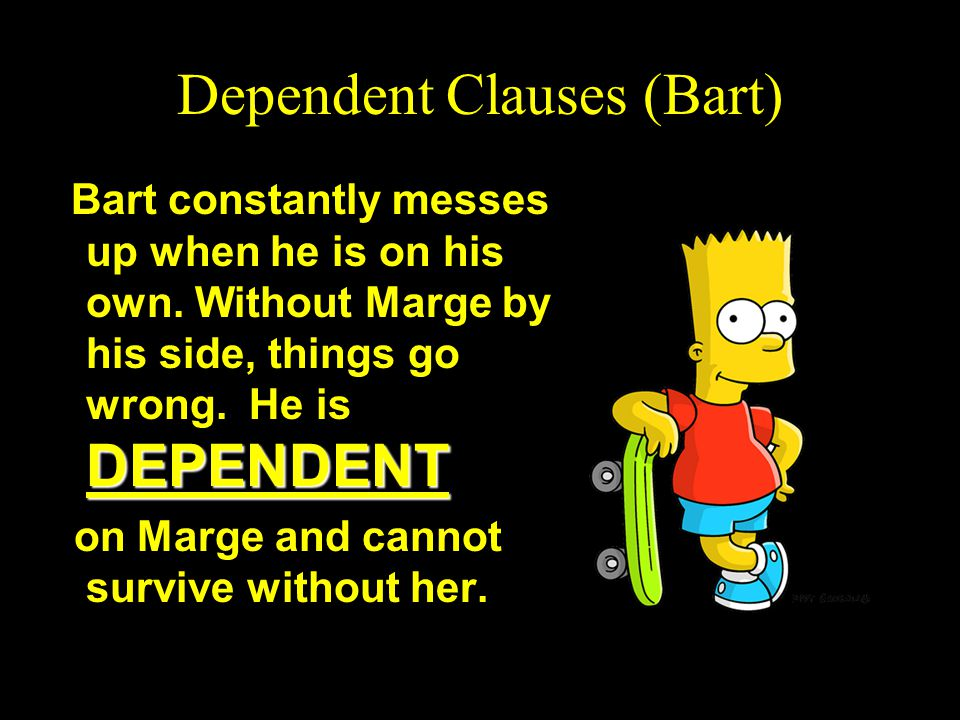 Dependent Clauses (Bart)