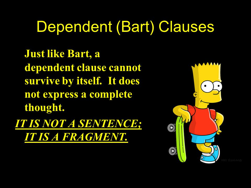 Dependent (Bart) Clauses
