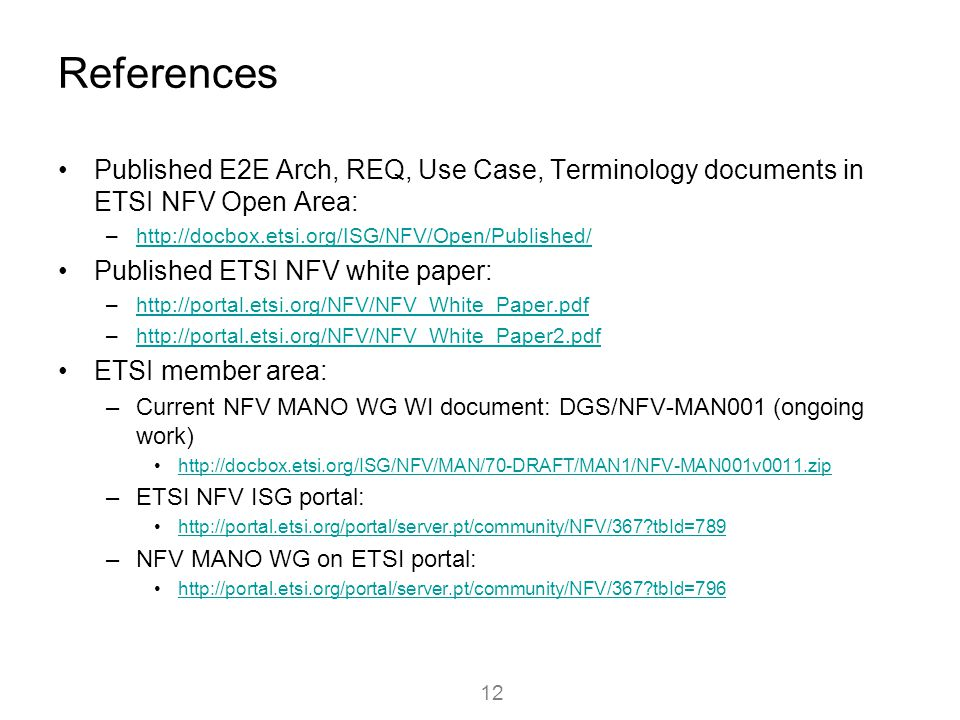 References Published E2E Arch, REQ, Use Case, Terminology documents in ETSI NFV Open Area: http://docbox.etsi.org/ISG/NFV/Open/Published/