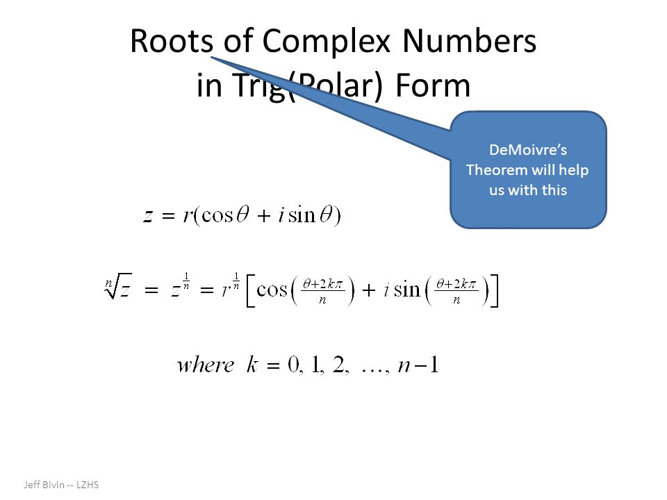 Roots of Complex Numbers in Trig(Polar) Form