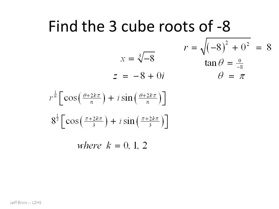 Find the 3 cube roots of -8