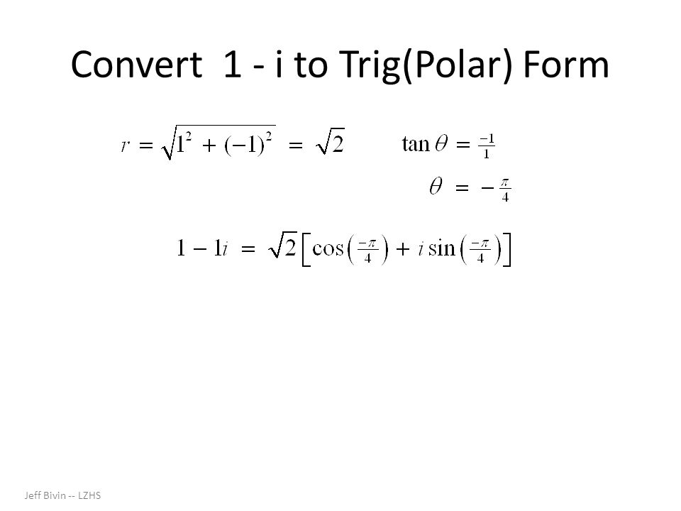 Convert 1 - i to Trig(Polar) Form