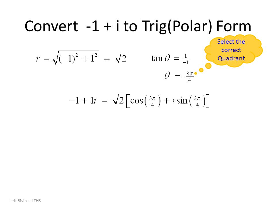 Convert -1 + i to Trig(Polar) Form