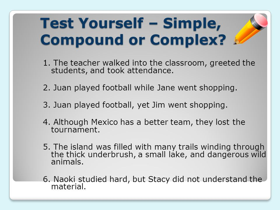 Test Yourself – Simple, Compound or Complex