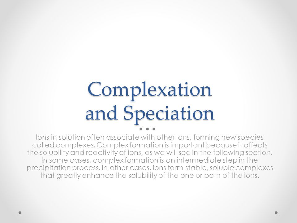 Complexation and Speciation