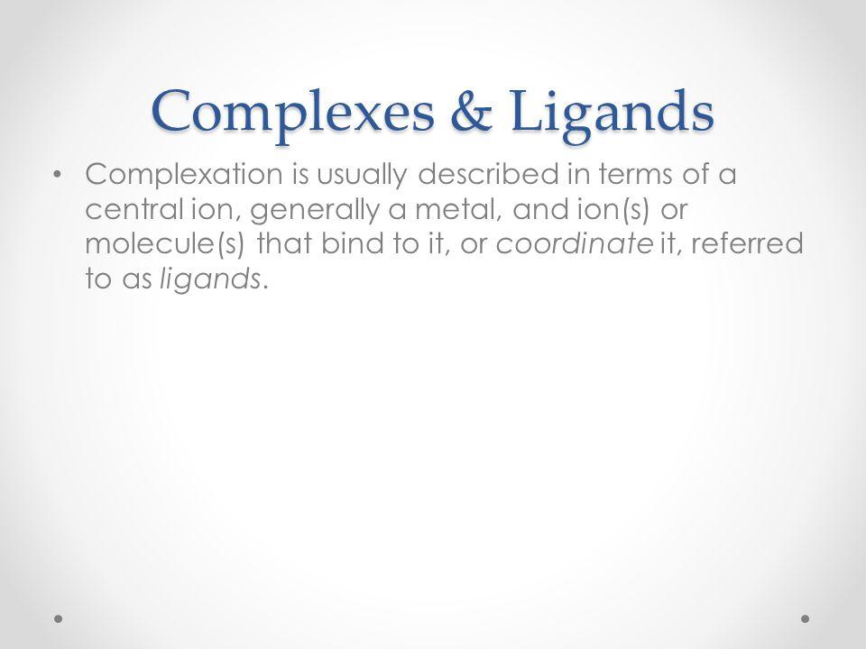 Complexes & Ligands