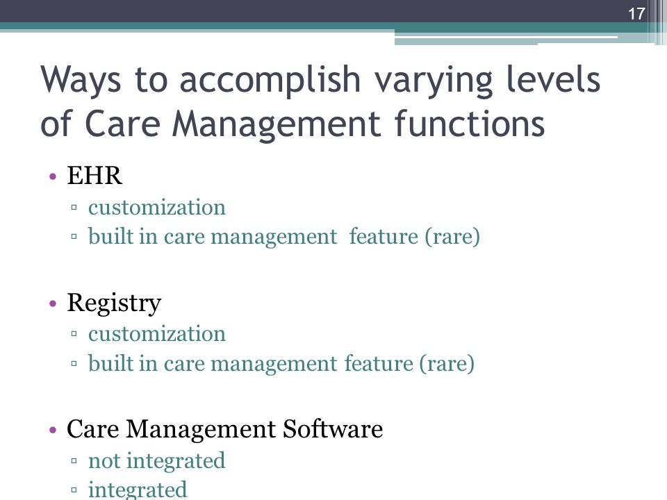 Ways to accomplish varying levels of Care Management functions