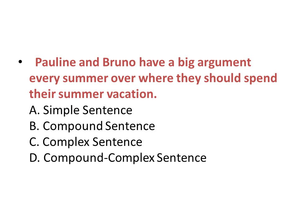 Pauline and Bruno have a big argument every summer over where they should spend their summer vacation.