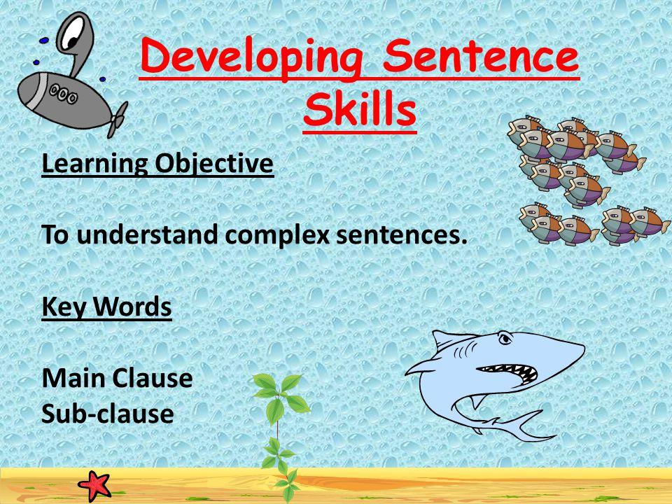 Developing Sentence Skills