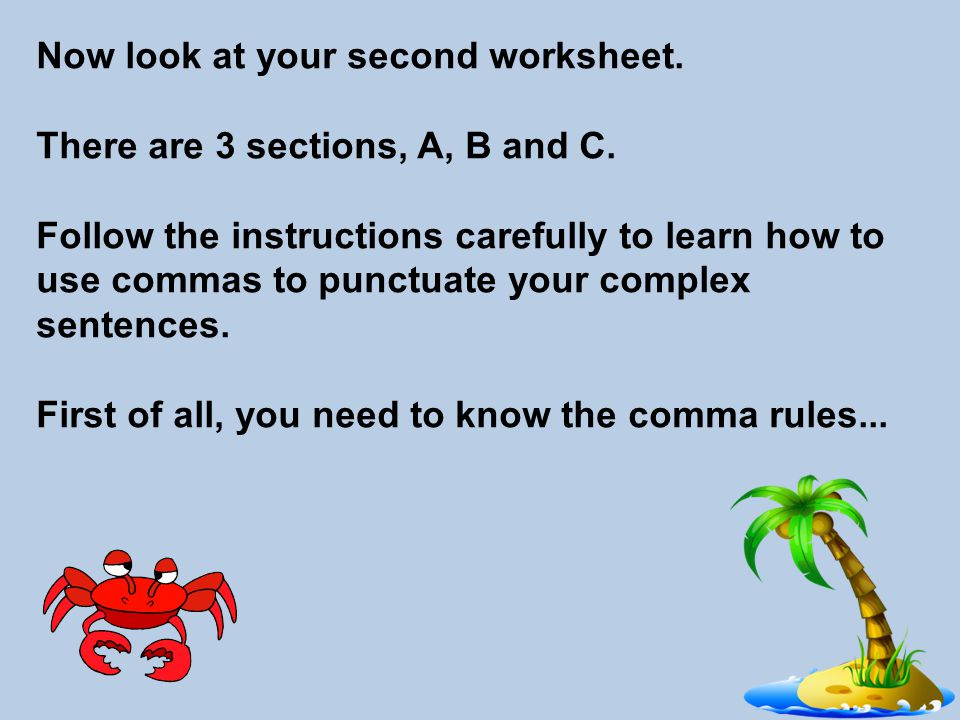 Now look at your second worksheet. There are 3 sections, A, B and C.