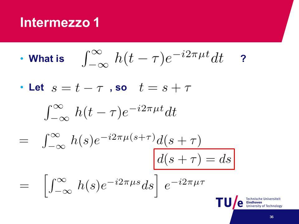 Intermezzo 1 What is .