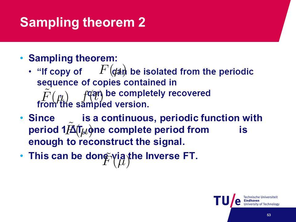 Sampling theorem 2 Sampling theorem: