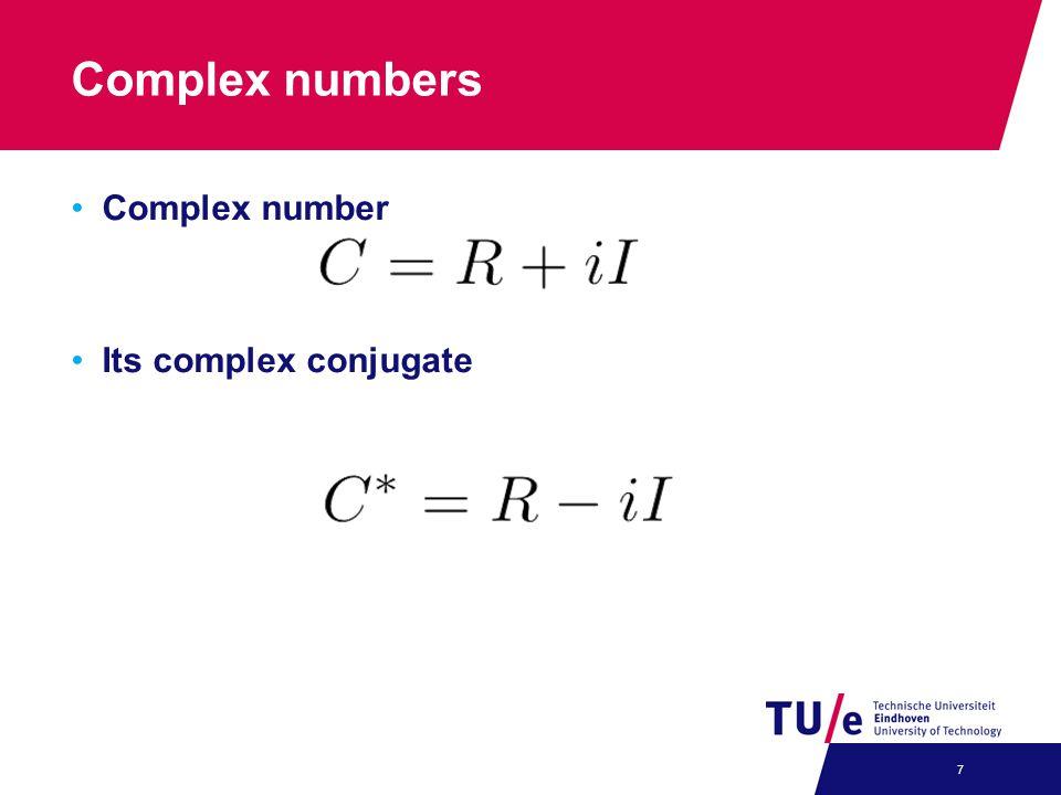 Complex numbers Complex number Its complex conjugate