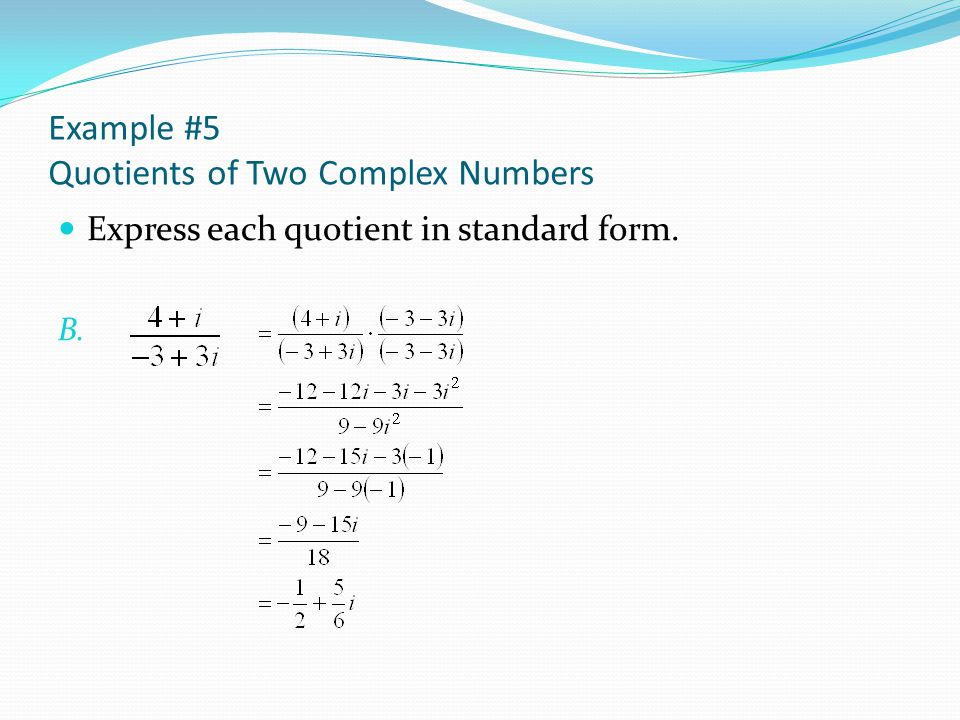 Example #5 Quotients of Two Complex Numbers