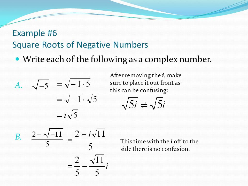Example #6 Square Roots of Negative Numbers