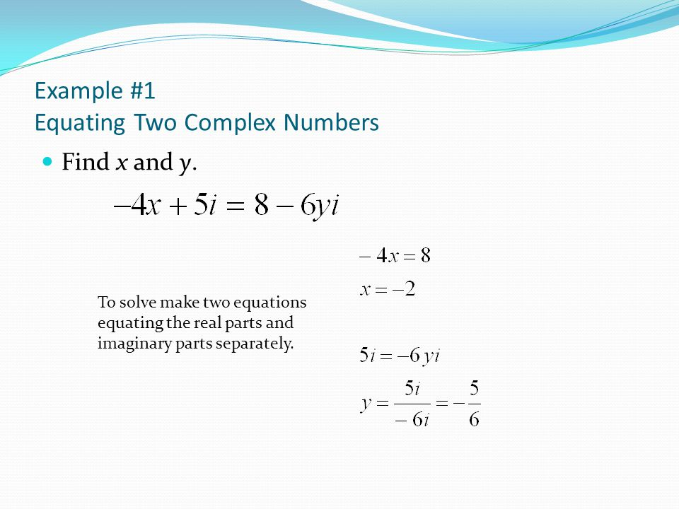 Example #1 Equating Two Complex Numbers