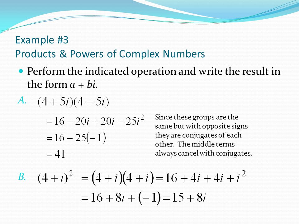 Example #3 Products & Powers of Complex Numbers