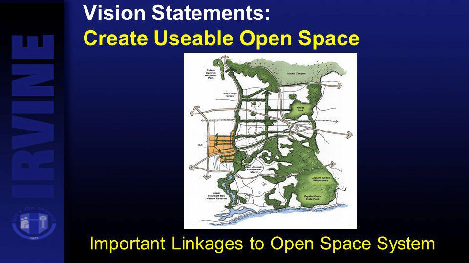 Vision Statements: Create Useable Open Space