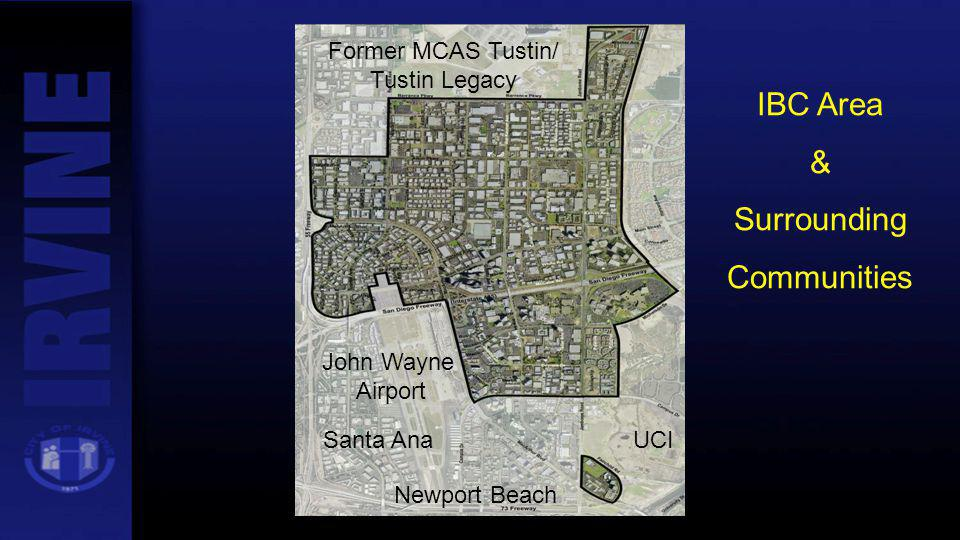IBC Area & Surrounding Communities Former MCAS Tustin/ Tustin Legacy