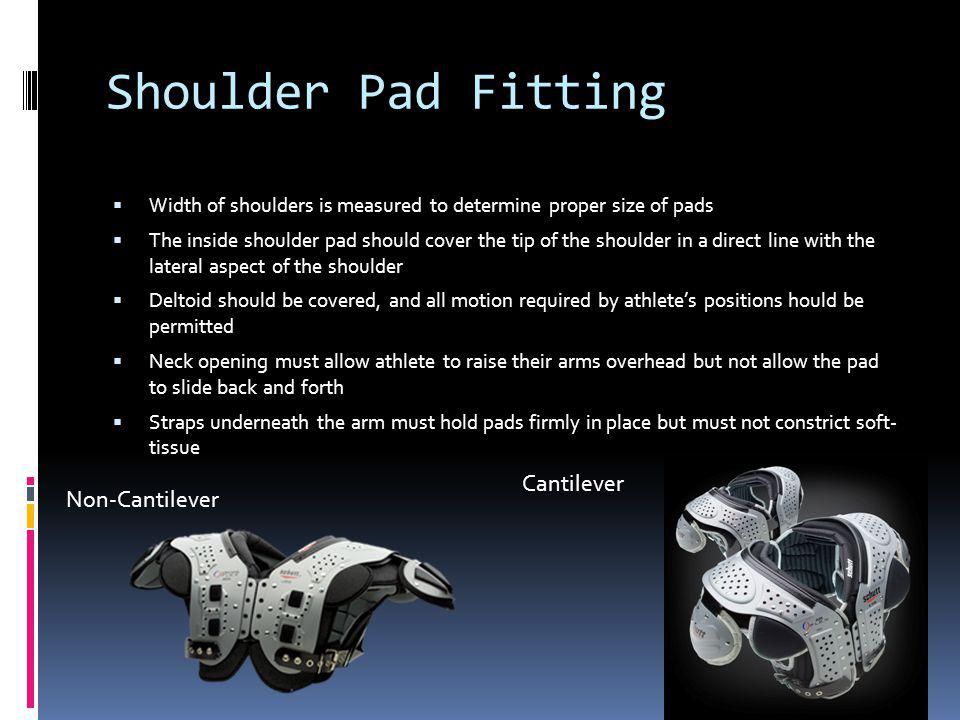 Shoulder Pad Fitting Cantilever Non-Cantilever