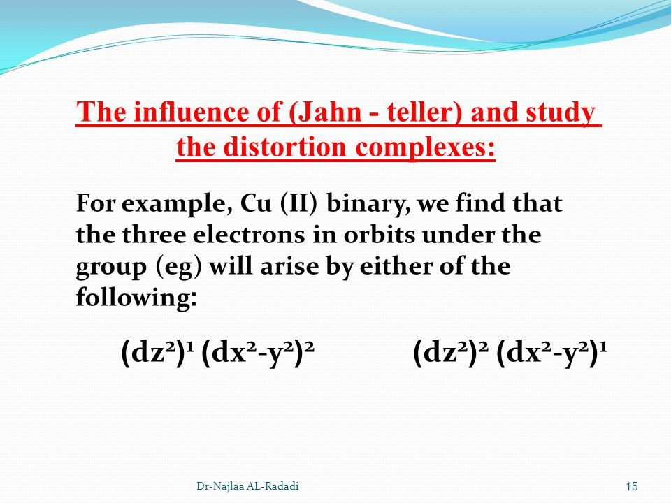 The influence of (Jahn - teller) and study the distortion complexes: