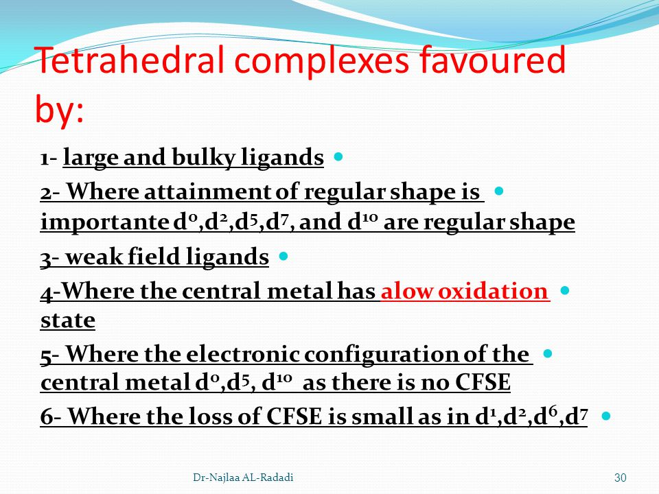 Tetrahedral complexes favoured by:
