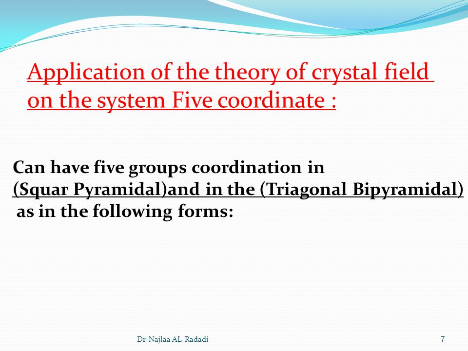 Application of the theory of crystal field on the system Five coordinate :