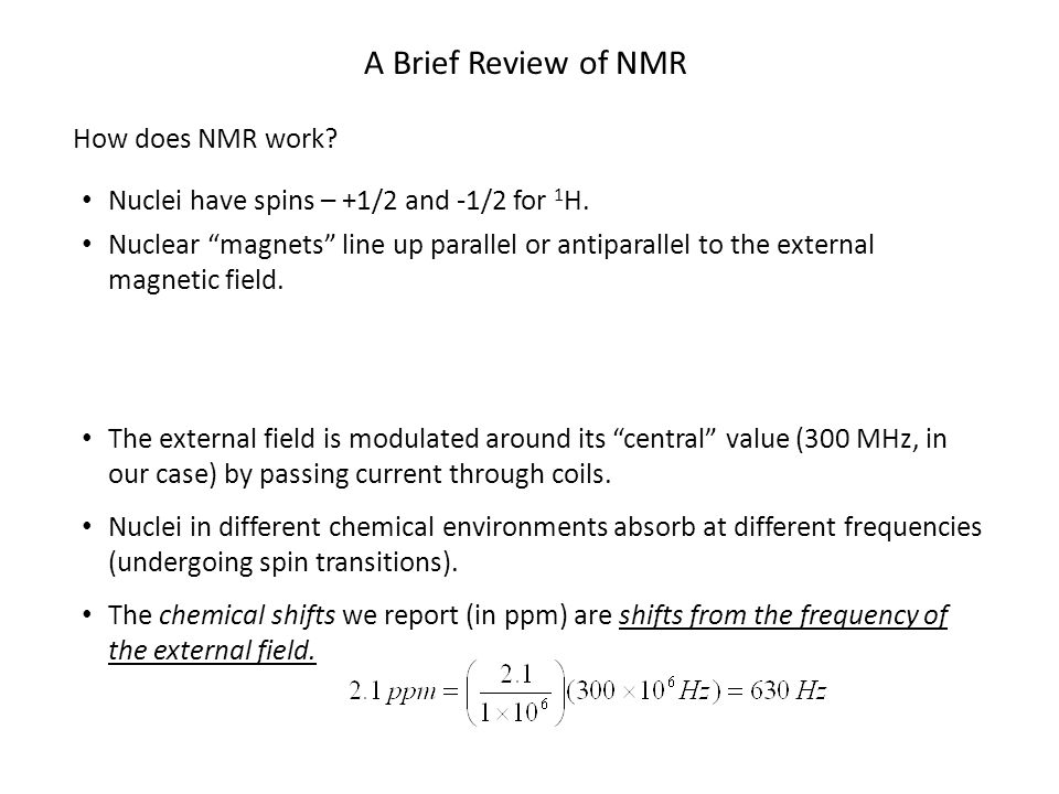 A Brief Review of NMR How does NMR work