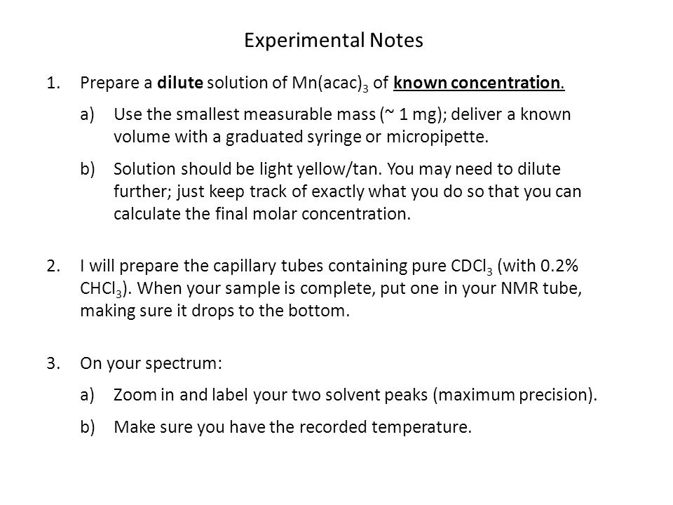 Experimental Notes Prepare a dilute solution of Mn(acac)3 of known concentration.