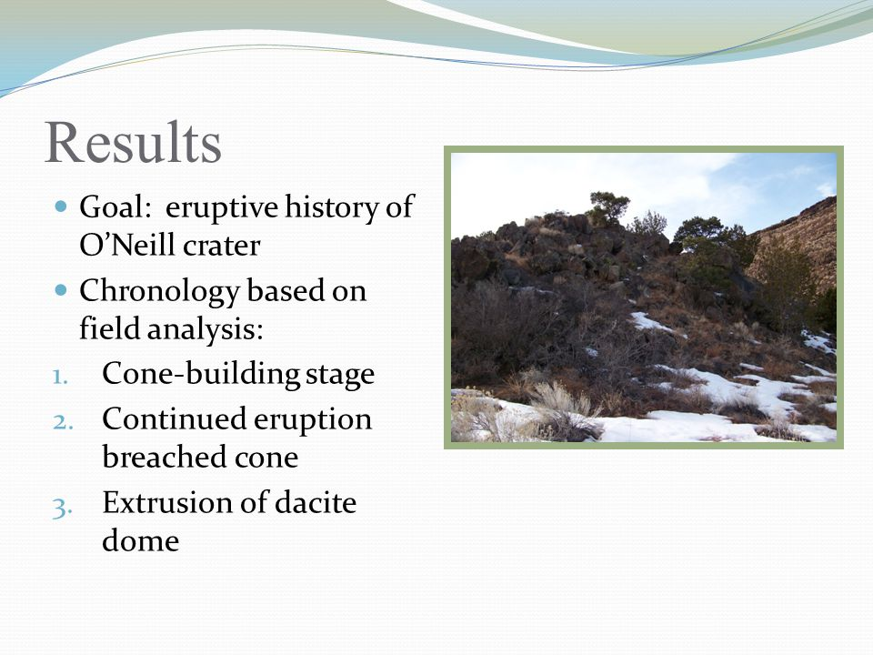 Results Goal: eruptive history of O'Neill crater