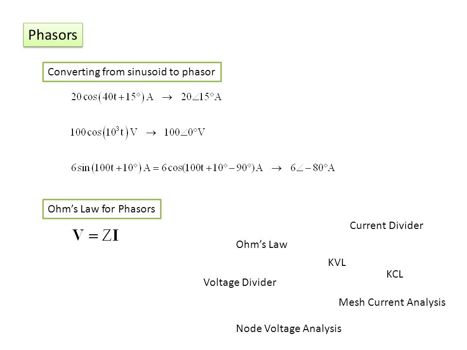 Phasors Converting from sinusoid to phasor Ohm's Law for Phasors