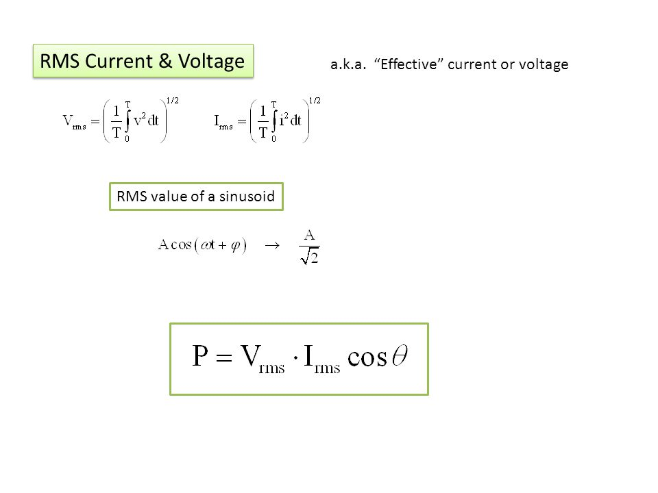 RMS Current & Voltage a.k.a. Effective current or voltage