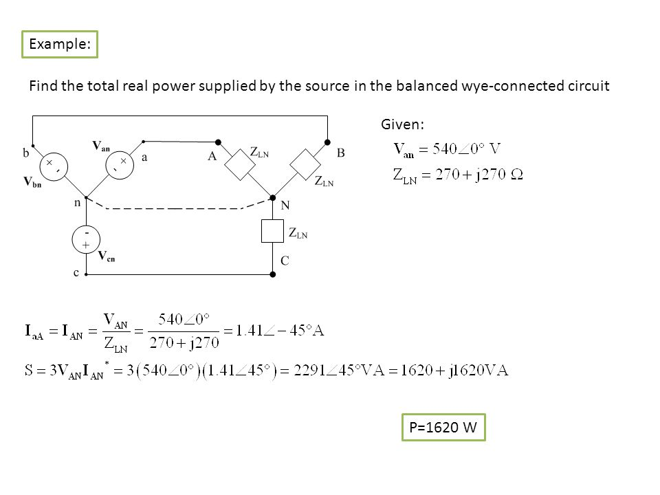 Example: Find the total real power supplied by the source in the balanced wye-connected circuit. Given: