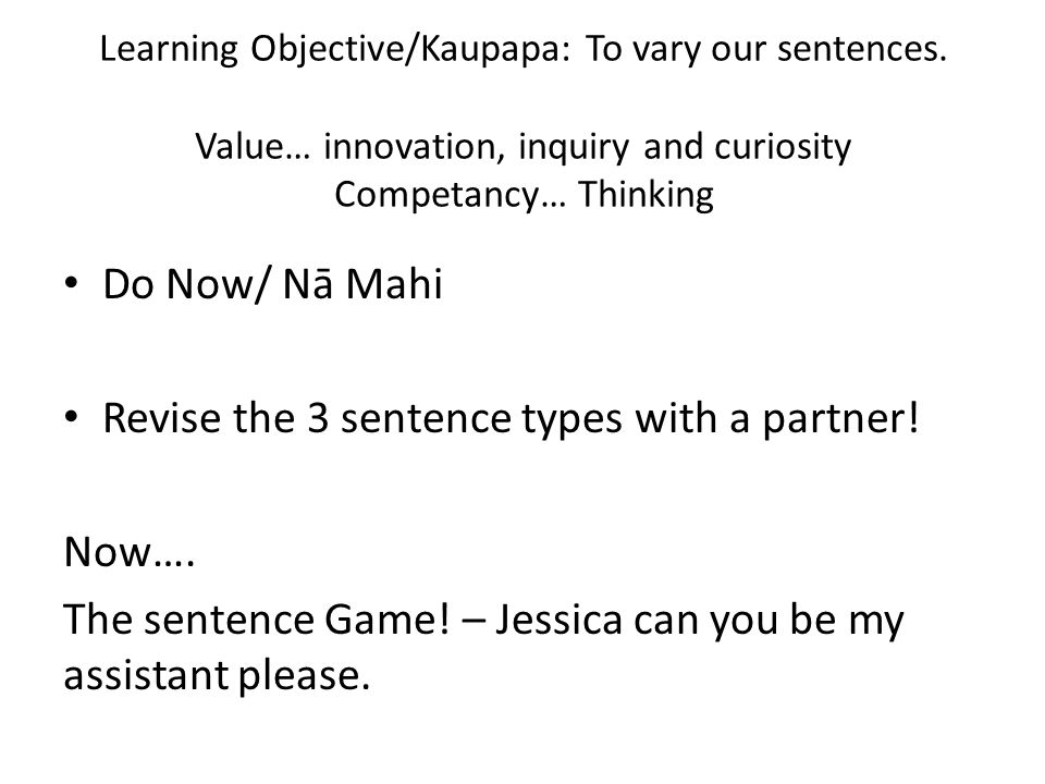 Revise the 3 sentence types with a partner! Now….