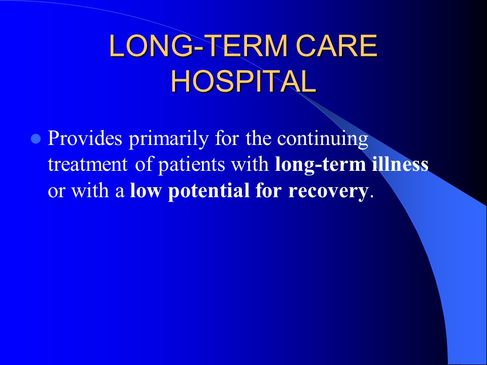 LONG-TERM CARE HOSPITAL