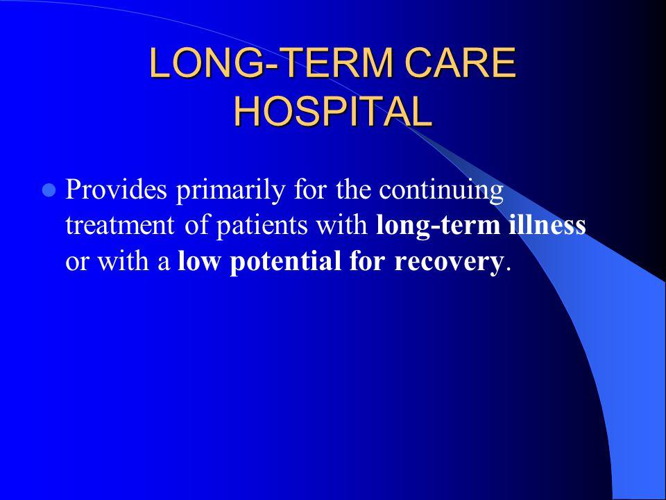LONG-TERM CARE HOSPITAL