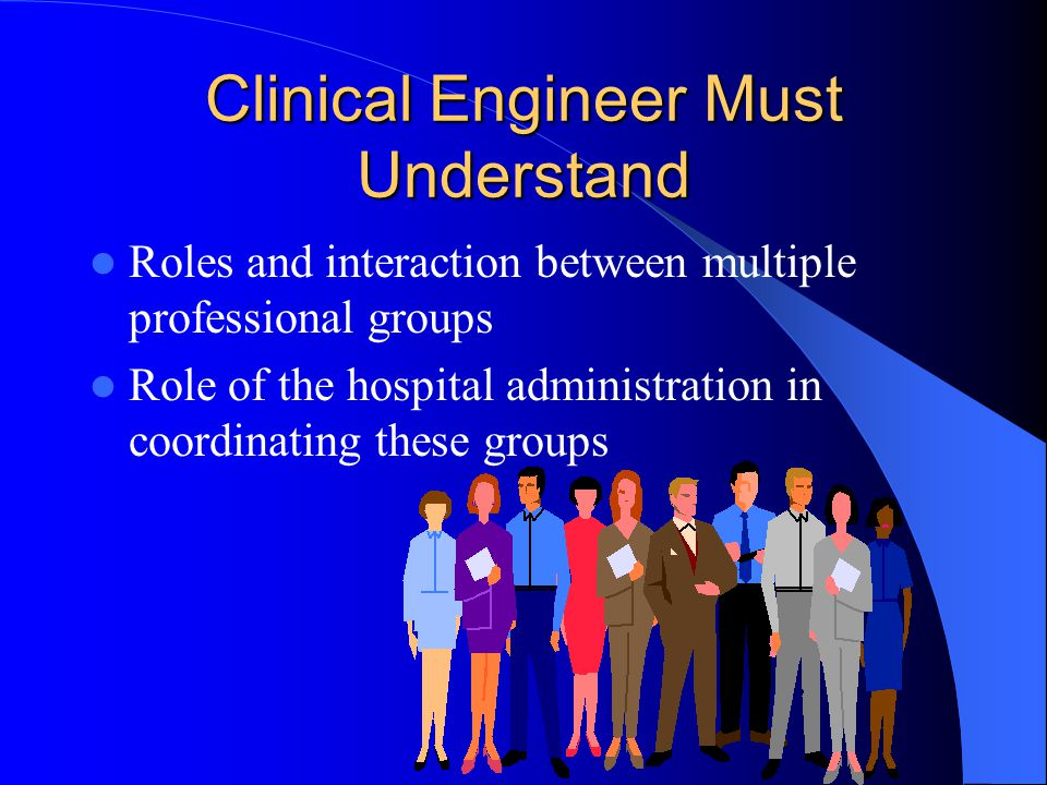 Clinical Engineer Must Understand